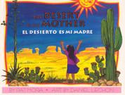 The Desert is My Mother/El desierto es mi madre