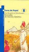 Leyendas de nuestra América - Legends of the Americas