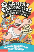 El Capitán Calzoncillos y perverso plan del profesor Pipicaca - Captain Underpants and the Perilous Plot of Professor Poopypants