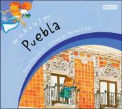 De la A a la Z por Puebla - Puebla from A to Z