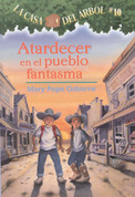 Atardecer en el pueblo fantasma - Ghost Town at Sundown (Magic Tree House #10)