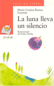 La luna lleva un silencio - The Moon Is Surrounded by Silence