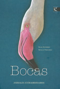Bocas - Mouths: Extraordinary Animals