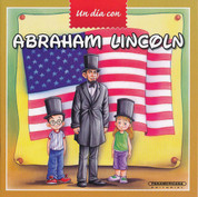 Abraham Lincoln - A Day with Abraham Lincoln