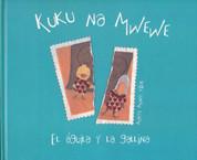 Kuku na mwewe - Kuku and Mwewe: A Swahili Folktale