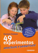 49 experimentos sencillos y divertidos - 49 Simple, Fun Experiments