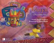 Muyal - Muyal: A Mayan Tale