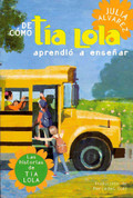 De cómo la tía Lola aprendió a enseñar - How Tia Lola Learned to Teach