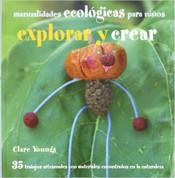 Explorar y crear - Find It, Make It. Outdoor Green Crafts for Children