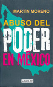 Abuso del poder en México - The Abuse of Power in Mexico