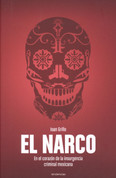 El Narco - El Narco. The Bloody Rise of Mexican Drug Cartels