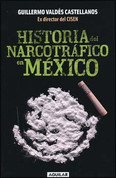 Historia del narcotráfico en México - A History of Drug Trafficking in Mexico