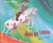 Águila que camina - Walking Eagle: The Little Comanche Boy