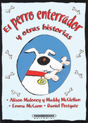 El perro enterrador y otras historias - Dig the Dog and Other Stories