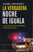La verdadera noche de Iguala - The True Story of Iguala