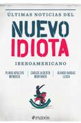 Últimas noticias del nuevo idiota iberoamericano - Breaking News from the New Ibero-American Idiot