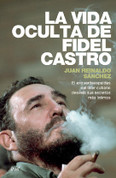La vida oculta de Fidel Castro - The Secret Life of Fidel Castro