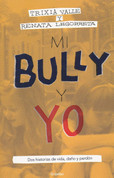 Mi bully y yo - My Bully and Me