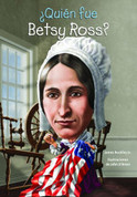 ¿Quién fue Betsy Ross? - Who Was Betsy Ross?