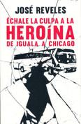 Échale la culpa a la heroína - Blame the Heroin