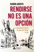 Rendirse no es una opción - Giving Up Is Not an Option