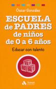 Escuela de padres de niños de 0 a 6 años - Parenting Children from Birth to Age Six