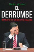 El derrumbe - The Debacle: Portrait of a Failed Mexico