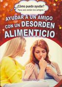 Ayudar a un amigo con un desorden alimenticio - Helping a Friend with an Eating Disorder