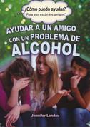 Ayudar a un amigo con un problema de alcohol - Helping a Friend with an Alcohol Problem
