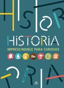 Historia imprescindible para curiosos - Must-Know History