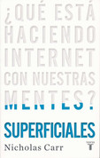 Superficiales - The Shallows: What the Internet is Doing to Our Brains
