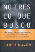 No eres lo que busco - You Are Not What I Am Looking For
