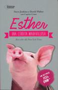 Esther, una cerdita maravillosa - Esther, the Wonder Pig
