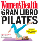 El gran libro de pilates - The Woman's Health Big Book of Pilates