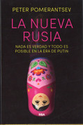 La nueva Rusia - Nothing Is True and Everything Is Possible