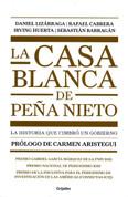 La casa blanca de Peña Nieto - Peña Nieto's White House