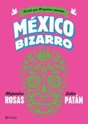México bizarro - Bizarre Mexico