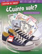 Cuestión de dinero: ¿Cuánto vale? - Money Matters: What's It Worth?