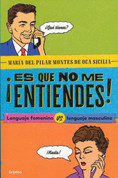 ¡Es que no me entiendes! - You Don't Understand Me