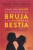 Cómo una mujer se convierte en bruja y un hombre en bestia - How a Woman Becomes a Witch and a Man Becomes a Beast
