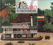 Veo veo: Un viaje con Noé León - I See, I See: A Trip with Noe Leon