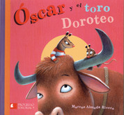 Óscar y el toro Doroteo - Oscar and Doroteo the Bull