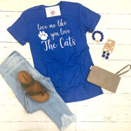 Love Me Like You Love The Cats Tee