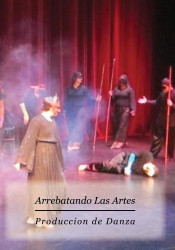 Produccion de Danza Arrebatando las Artes en DVD