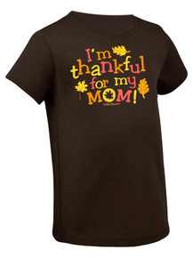 I'm Thankful For My Mom Tee