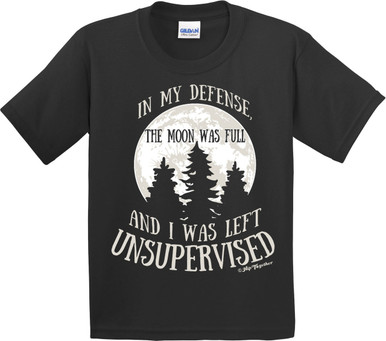 In My Defense It Was a Full Moon and I Was Left Unsupervised Funny Tee for Boys or Girls