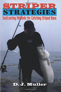 Striper Strategies: Surfcasting Methods for Catching Striped Bass by D.J. Muller - 781588015227