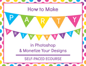 ECOURSE - How to make party printables in Photoshop and monetize your designs