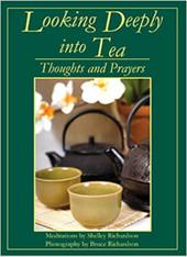 Looking Deeply Into Tea