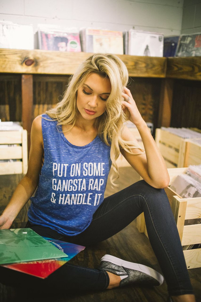 Put on Some Gangster Rap and Handle It - Muscle Tank